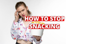 How to stop snacking with these 5 simple tips!