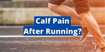 Calf Pain After Running? 4 Reasons Why!