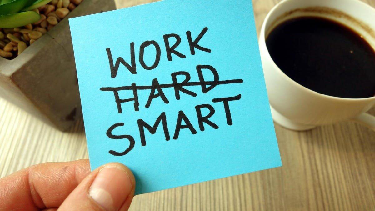 working smarter instead of harder