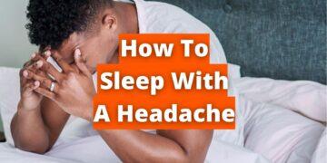 How To Sleep With A Headache