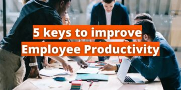 5 Keys to Improving Employee Productivity
